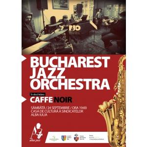 bucharest jazz orchestra. AFIS - ziua de sambata, 24 septembrie 2016 - ALBA JAZZ