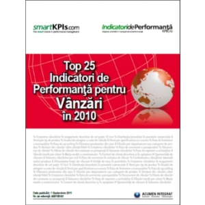"""IndicatoridePerformanta.ro anunţă lansarea raportului """"Top 25 Indicatori de Performanţă pentru Vânzări în 2010"""""""