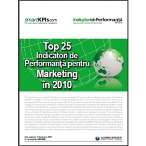 Indicatori de Performanţă pentru Marketing  Performanţă in Marketing. Top 25 Indicatori de Performanţă pentru Marketing în 2010