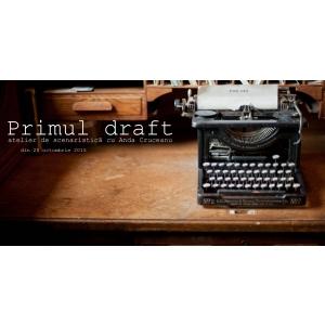 draft. curs, atelier, scenaristica, primul, draft, first