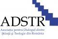 teologie. Comunicat de presa al  Asociatiei pentru Dialogul dintre Stiinta si Teologie din Romania – ADSTR
