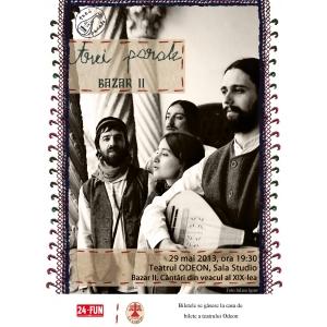 trei parale. Concert Trei parale - Concert BazarII. Cantari din veacul al XIX-lea Miercuri 29 Mai Teatrul Odeon, Sala Studio