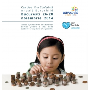 Conferința Internțională Eurochild - Copiii pe primul loc sau cum pot fi cheltuiți mai eficient banii publici în sprijinul tinerei generații
