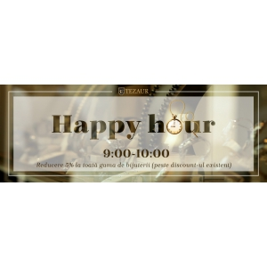 Tezaur a lansat campania Happy Hour cu reduceri de 5% la orice bijuterie intre orele 9:00-10:00