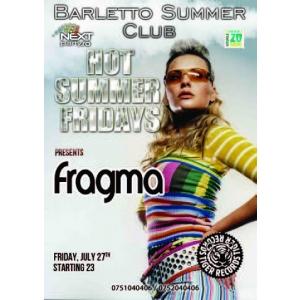 fragma. Fragma Live @ Barletto Summer Club Vineri 27 Iulie