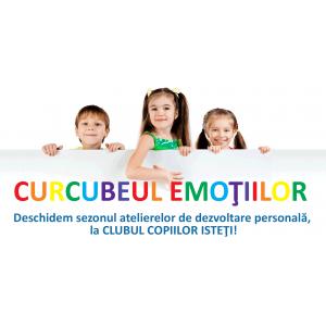 Curcubeul Emotiilor - Deschidem sezonul ateliere de dezvoltare personala, la Clubul Copiilor Isteti!
