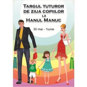 trag. Targul tuturor de Ziua Copiilor la Hanul Manuc - Targ pentru cei mici si pentru cei mari care vor sa se rasfete copilareste cu tot ceea ce le place