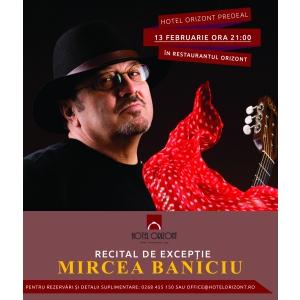 mircea asanache. Hotel Orizont Predeal organizează un recital de excepție al lui Mircea Baniciu