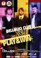 Petrecere cu Play & Win la Bellagio Club - Vineri 28 Noiembrie