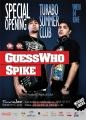 Spike. Guess Who & Spike - Locul potrivit @ Turabo Society Club, Vineri 04 Iunie