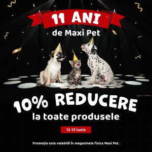 maxi pet. Weekendul acesta sărbătorim 11 ani de Maxi Pet cu o super promoție!