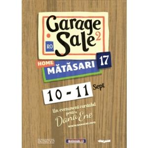 GARAGE SALE @ Mătăsari 17 - Eveniment cu scop caritabil - Sâmbătă 10 şi Duminică 11 Septembrie