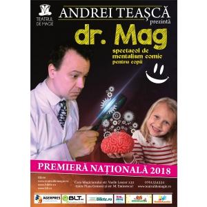 Dr. Mag, un nou spectacol de teatru-magie pentru copii, în premieră pe 10 şi 11 martie la Casa Magicianului