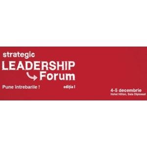 Redefinim leadership-ul la Strategic Leadership Forum