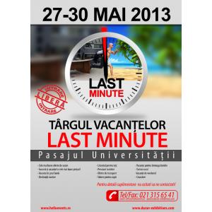 Targul Vacantelor Last Minute, 27 - 30 mai 2013, in Pasajul Universitatii