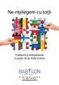 Conferinta '' De l'education au dialogue: le multilinguisme dans l'Union Europeene'' este tradusa in limba franceza de BABYLON CONSULT