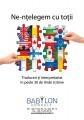 traduceri din engleza in romana. Babylon Consult va asigura traducerea in engleza si romana pentru Conferinta Antreprenor. Solutii pentru un an de criza.