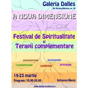"""noua dimensiune. """"A Noua Dimensiune"""" - Festivalul de Spiritualitate şi Terapii Complementare"""