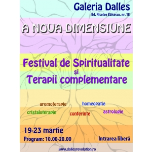 "Terapii Complementare. ""A Noua Dimensiune"" - Festivalul de Spiritualitate şi Terapii Complementare"