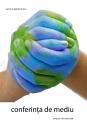 schimbari de mediu. Conferinta de Mediu