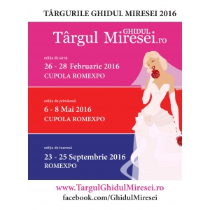 Targul de Nunti Ghidul Miresei, 26 – 28 Februarie 2016 Cupola Romexpo, Bucuresti