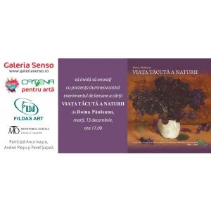 """Lansarea volumului  """"VIAȚA TĂCUTĂ A NATURII – Flori, fructe, delicatese și obiecte în pictura modernă românească 1846 - 1916"""" de Doina Păuleanu"""