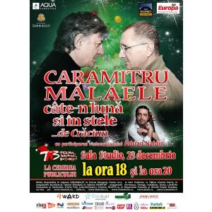 """La cererea publicului,  Pe 23 decembrie, inca o reprezentatie a duo-ului de succes """"CARAMITRU - MALAELE  Cate-n luna si in stele"""""""