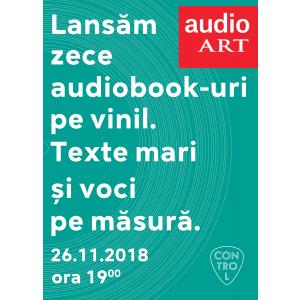 audiobook. Lansare audioART, 26 noiembrie, ora 19:00, Club Control