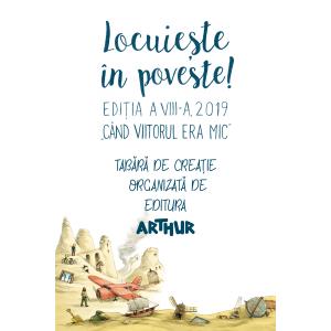 Începe o nouă tabără de creație organizată de Editura Arthur - Locuiește în poveste, la Alma Vii!