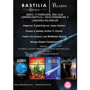Lansarea Editurii Paladin şi a volumelor  O piatră pe cer, Oraşul şi stelele, Cioburi de onoare şi Mitago