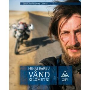 5 kilometri. Mihai Barbu, Vand kilometri, Editura ART, 2010