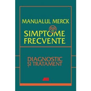 """merck. """"Manualul Merck - 88 de simptome frecvente. Diagnostic şi tratament"""" – punctul de plecare pentru o evaluare de succes"""