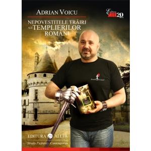 Nepovestitele trairi ale templierilor romani. Scriitorul Adrian Voicu isi lanseaza volumul Nepovestitele trairi ale templierilor romani la Targul National de Carte – Librex, Iasi