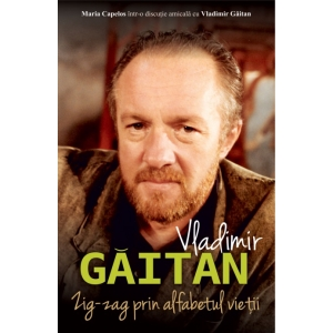 Vladimir. Vladimir Gaitan. Zig-zag prin alfabetul vietii – lansare la Gaudeamus