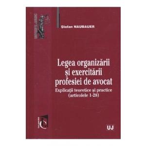 avocatura. Organizarea si exercitarea profesiei de avocat