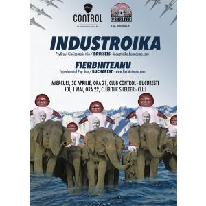 industroika. Industroika si Fierbinteanu – live la Bucuresti si Cluj-Napoca