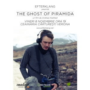 ghost. Proiectie de film: Efterklang – The Ghost of Piramida, la Carturesti Verona
