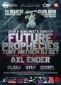 [19 MAR] FUTURE PROPHECIES (DJ TONY ANTHEM) - drum&bass meets dubstep @ MIDI CLUJ