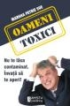 ANGAJATI TOXICI. OAMENI TOXICI! Nu te lasa contaminat. Invata sa te aperi! – de la AMSTA Publishing