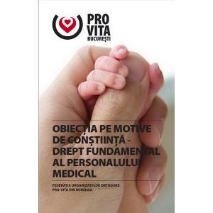 morala. Obiecţia de conştiinţă - drept fundamental al personalului medical