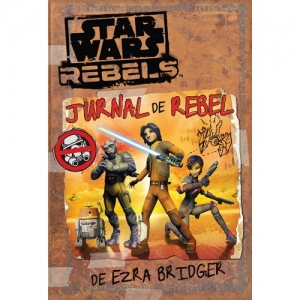 star wars. Stars Wars Rebels. Jurnal de rebel