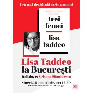 Trei femei de Lisa Taddeo, cea mai dezbătută carte a anului, va fi lansată la București în prezența autoarei!