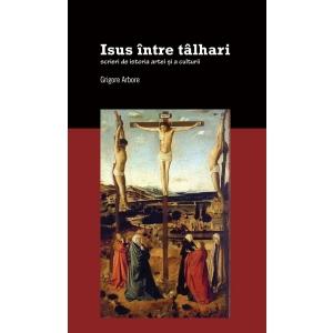 Volumul Isus între tâlhari. Scrieri de istoria artei și a culturii  de Grigore Arbore a primit Premiul Academiei Române