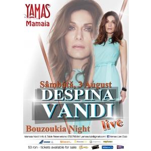 Sambata, 3 august 2013, YAMAS Live Club (Mamaia) are ca invitata speciala pe Despina Vandi intr-o petrecere Bouzoukia de neuitat.