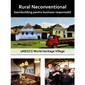 business responsabil. Teambuilding Rural Neconventional - in sat de patrimoniu UNESCO