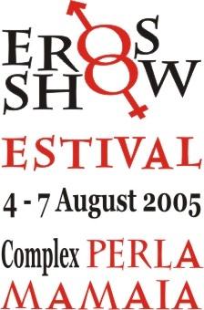 EROS SHOW ESTIVAL 2005 - MAMAIA - pentru 4 zile, cea mai erotica locatie din Romania