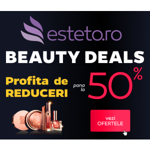 Beauty Deals - reduceri pana la 50% pe Esteto.ro