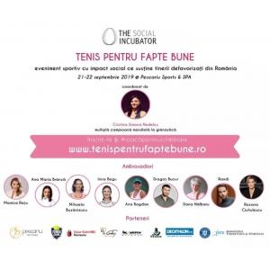 Asociaţia The Social Incubator organizează pe 21 şi 22 septembrie turneul Tenis pentru Fapte Bune ce susţine cauza tinerilor instituţionalizaţi