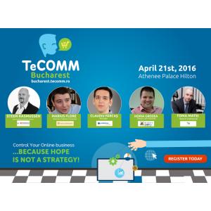 """online retail. Controlează-ți business-ul online, """"Speranța nu este o strategie"""" - debate în cadrul TeCOMM - eCommerce Conference&Expo București"""