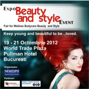 Expo Beauty and Style 19 - 21 Octombrie 2012 – Targ de Beauty and style, wellness and bodycare – World Trade Center – Hotel Pullman - Bucuresti